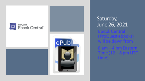 Saturday, June 26, 2021, Ebook Central (ProQuest ebooks) will be down from 8am - 4 pm Eastern time.
