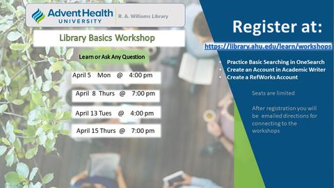 LIbrary Basics Workshop. Monday April 5 at 4pm; Thursday April 8 at 7pm; Tuesday April 13 at 4pm; and Thursday April 15 at 7pm. Register at https://library.ahu.edu/learn/workshops