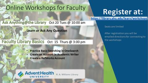 Online Workshops for Faculty Ask Anything @ the Library Oct 20 Tues @10:00 am Learn or Ask Any Question Faculty Library Basics Oct 15 Thurs @ 3:00 pm Practice Basic Searching in OneSearch Create an Account in Academic Writer Create a RefWorks Account Register at https://library.ahu.edu/learn/workshops Seats are limited After registration you will be emailed directions for connecting to the workshops
