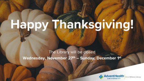 The Library will be closed Wednesday, November 27th - Sunday, December 1st