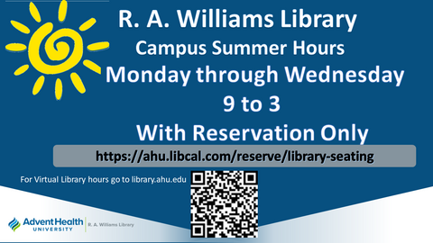 R. A. Williams Library  Campus Summer Hours Monday through Wednesday 9 to 3  With Reservation Only https://ahu.libcal.com/reserve/library-seating For virtual library hours, go to library.ahu.edu
